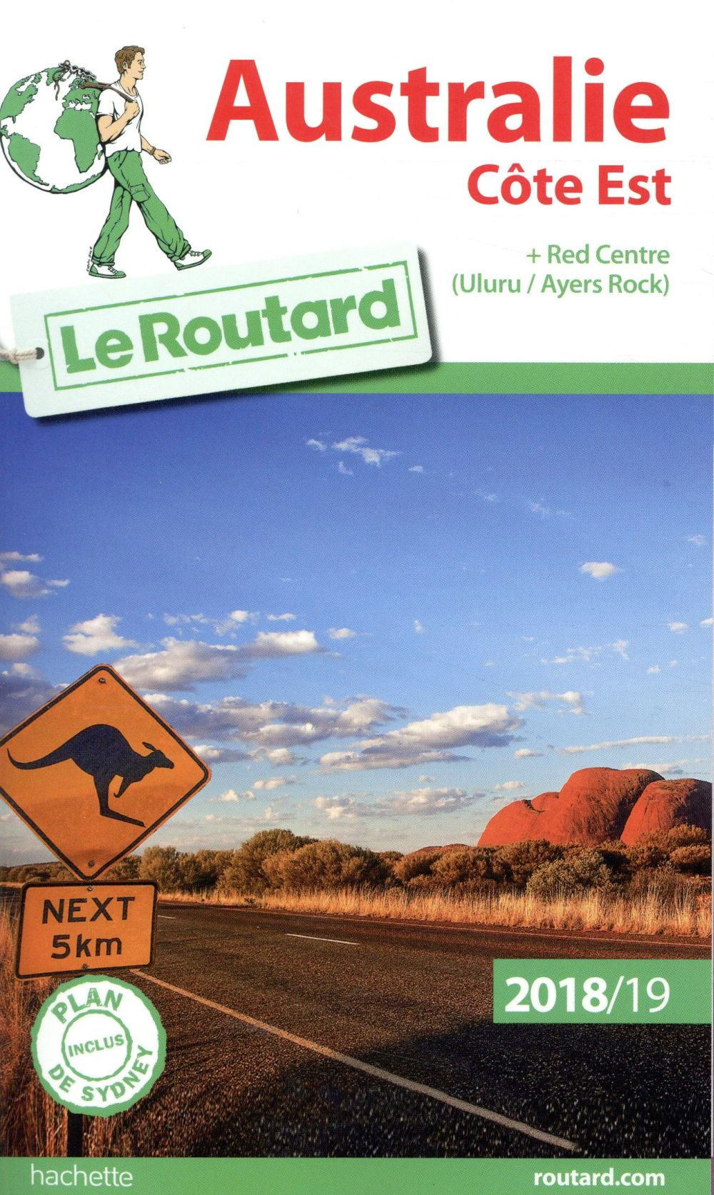 GUIDE DU ROUTARD AUSTRALIE COTE EST 201819 - COTE EST + RED CENTRE (ULURUAYERS ROCK)